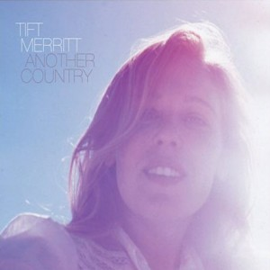 tift-merritt-another-country-722052